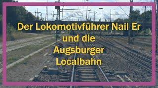 Der Lokomotivführer Nail Er und die Augsburger Localbahn
