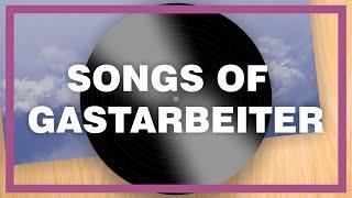 Songs of Gastarbeiter – Die Geschichte hinter der gleichnamigen CD von Trikont
