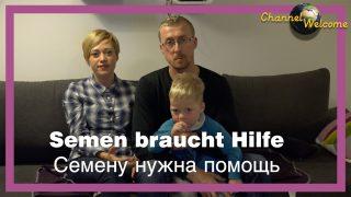 Semen braucht Hilfe (teilweise in russisch mit deutschen und russischen UT)